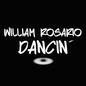 William Rosario - Dancin' [Next Dimension Music]
