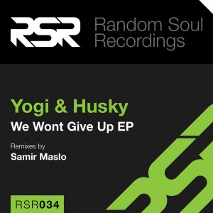 Yogi & Husky - We Wont Give Up EP [Random Soul Recordings]