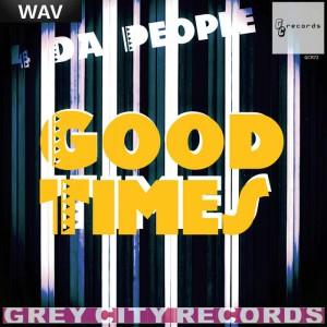 4 Da People - Good Times [Grey City]