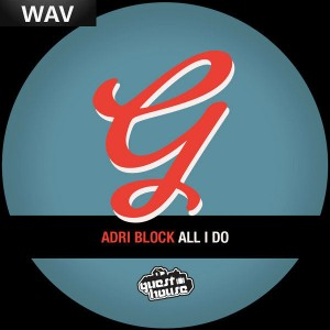 Adri Block - All I Do [Guesthouse]