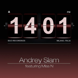 Andrey Slam feat. Miss N - Not Over [Baci Recordings]