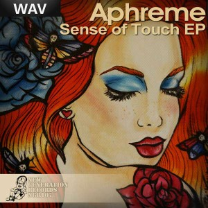 Aphreme - Aphreme Sense Of Touch EP [New Generation Records]