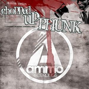 Atilla Cetin - Chopped Up Phunk [Ammo Recordings]