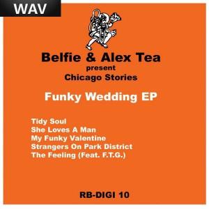 Belfie & Alex Tea Present Chicago Stories - Funky Wedding EP [Robsoul]