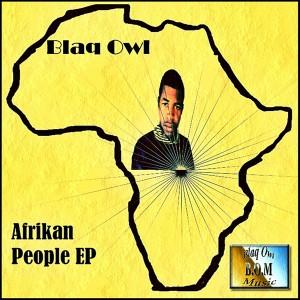 Blaq Owl - Afrikan People EP [Blaq Owl Music]