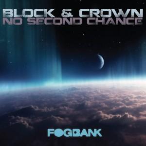 Block & Crown - No Second Chance [Fogbank]