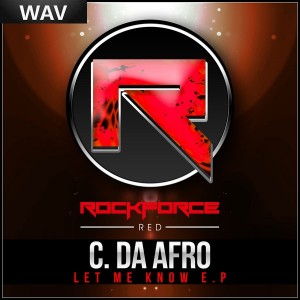 C Da Afro - Let Me Know EP [Rockforce]