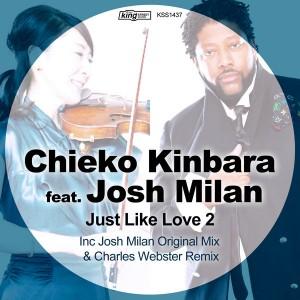 Chieko Kinbara feat. Josh Milan - Just Like Love 2 [incl. Charles Webster Remix] [King Street]