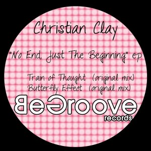 Christian Clay - No End, Just The Beginning [Be Groove Records]