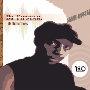 DJ Tipstar - My Reflections [106 Media And Communications]