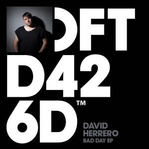 David Herrero - Bad Day EP [Defected]
