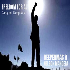 Deeper Mas feat. Nelson Mandela - Freedom For All [Deeper Mas Recordings]