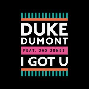 Duke Dumont feat. Jax Jones - I Got U [Blasé Boys Club]