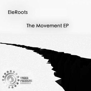 EleRoots - The Movement EP [Under Pressure Records (SA)]
