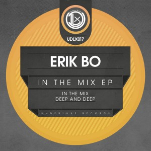 Erik Bo - In The Mix EP [Underluxe Records]