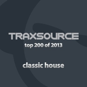 Essential Collections - Top 200 Classic House of 2013 [Traxsource]