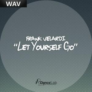 Frank Velardi - Let Yourself Go [Dance Lab Recordings]