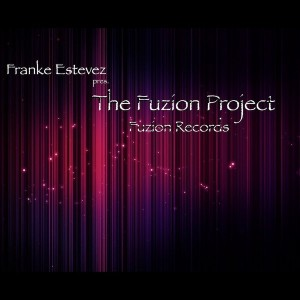 Franke Estevez - The Fuzion Project [Fuzion]