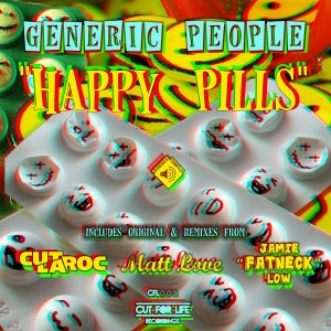 Generic People - Happy Pills [Cut For Life Records]
