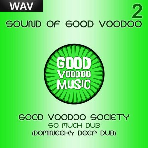 Good Voodoo Society - So Much Dub [Good Voodoo Music]