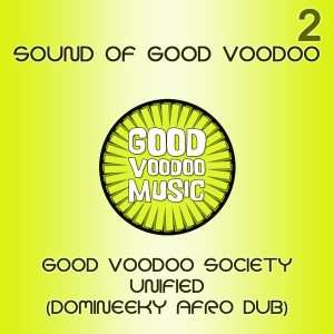 Good Voodoo Society - Unified (Domineeky Afro Dub) [Good Voodoo]