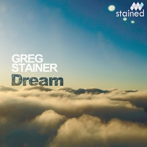 Greg Stainer - Dream [Stained Music]