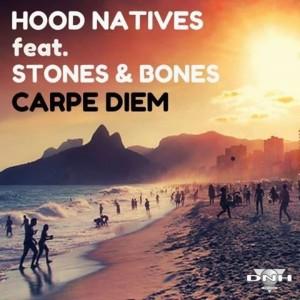 Hood Natives feat, Stones & Bones - Carpe Diem [DNH]