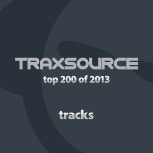 Hype Chart - Top 200 Tracks of 2013 [Traxsource]