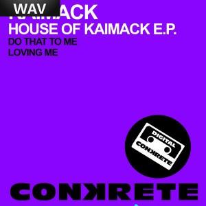 KaiMack - House Of Kaimack EP [Conkrete Digital Music]