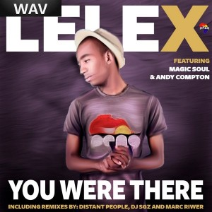 Lele X feat. Magic Soul & Andy Compton - You Were There [Peng Africa]