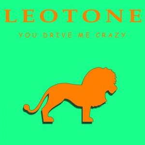 Leotone - You Drive Me Crazy (remixes) [Leotone]