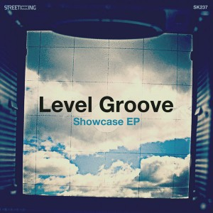 Level Groove - Showcase EP [Street King]
