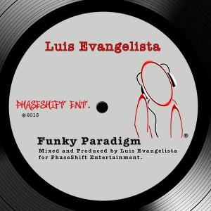 Luis Evangelista - Funky Paradigm [PhaseShift Ent]