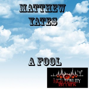 Matthew Yates - A Fool [High Fidelity Productions]