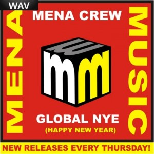 Mena Crew - Global NYE (Happy New Year) [Mena Music]