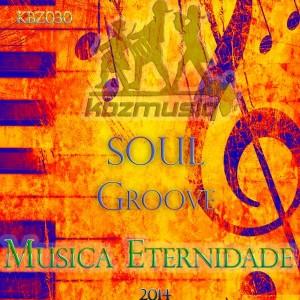 Musica Eternidade - Soul Groove [KBZmusiq]