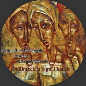 Naime & Lex De Angelo feat. DJ Pertu(Nomfundo) - Ndikuxelela Ngo'Thando [Touch Africa Music]
