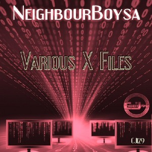 NeighbourboySA - Various X-Files E.P [Cyberjamz]