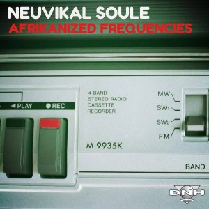 Neuvikal Soule - Afrikanized Frequencies [DNH]