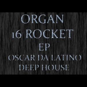 Oscar Da Latino - Organ [16 Rocket]