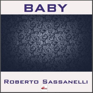 Roberto Sassanelli - Baby [Beat Art Records]
