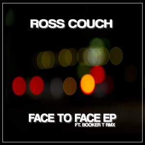 Ross Couch - Face To Face EP [Body Rhythm]