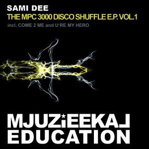 Sami Dee - The MPC 3000 Disco Shuffle Vol 1 [Mjuzieekal Education Digital]