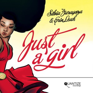 Silvia Zaragoza and Erin Leah - Just A Girl [Quantize Recordings]