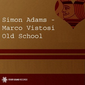 Simon Adams Marco Vistosi - Old School [Fever Sound]