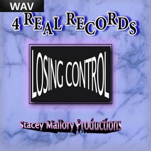 Stacey Mallory - Losing Control [4 Real Records]