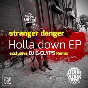 Stranger Danger - The Holla Down EP (DJ E-Clyps Remix) [DOIN WORK Records]