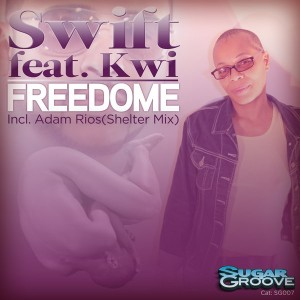 Swift feat. Kwi - Freedome [Sugar Groove]