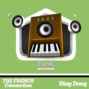 The French Connection - Ding Dong [Funk Mansion]
