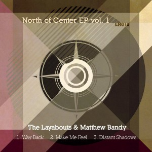 The Layabouts & Matthew Bandy - North Of Center Vol. 1 [Limestone Recordings]